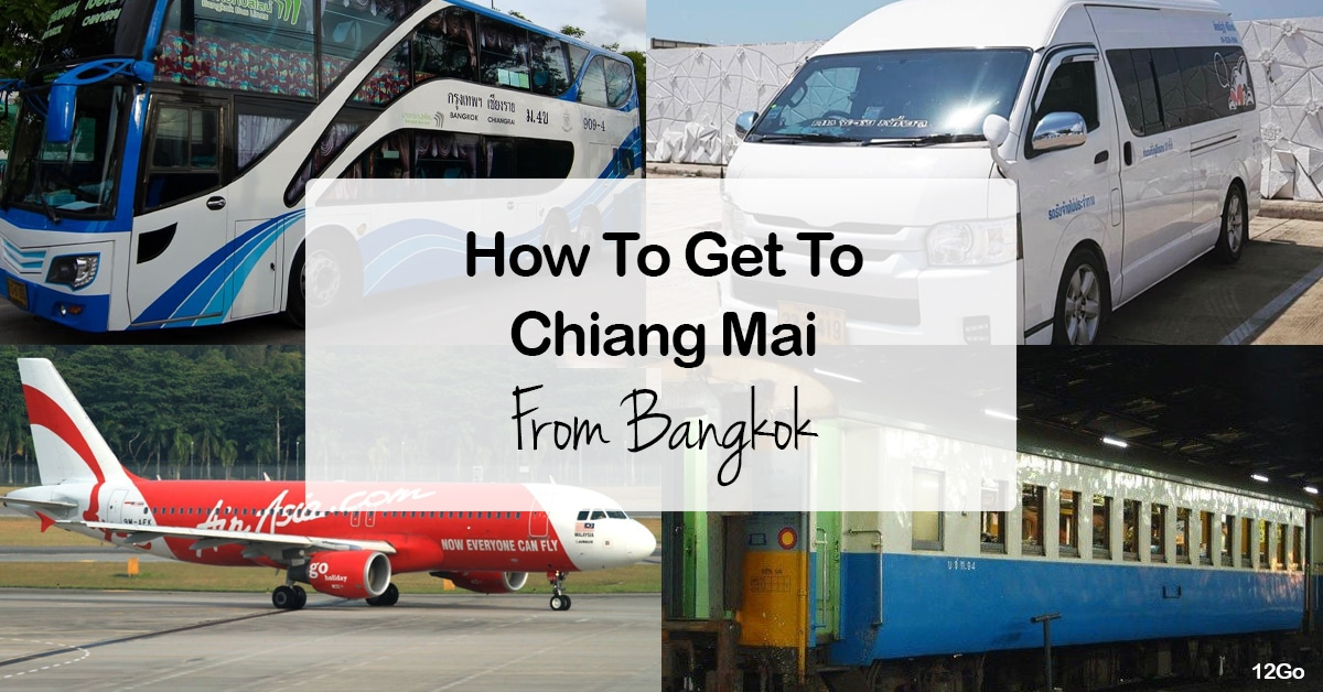 How To Travel From Bangkok To Chiang Mai