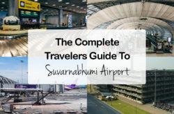 The Complete Travelers Guide To Suvarnabhumi International Airport