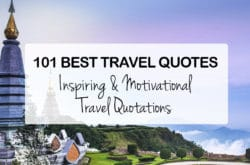 101 Best Travel Quotes: Inspiring & Motivational Travelling Quotations