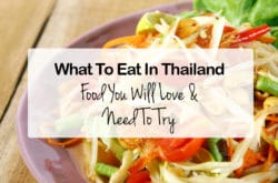 What To Eat In Thailand: Food You Will Love & Need To Try